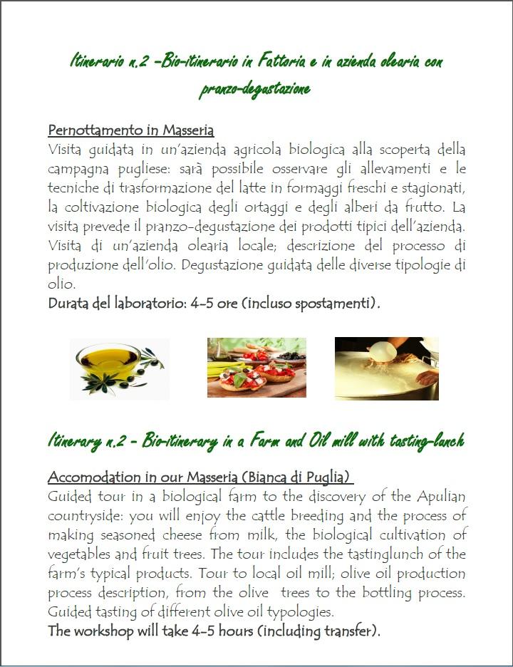 Itinerario n.2 �Bio-itinerario in Fattoria e in azienda olearia con pranzo-degustazione